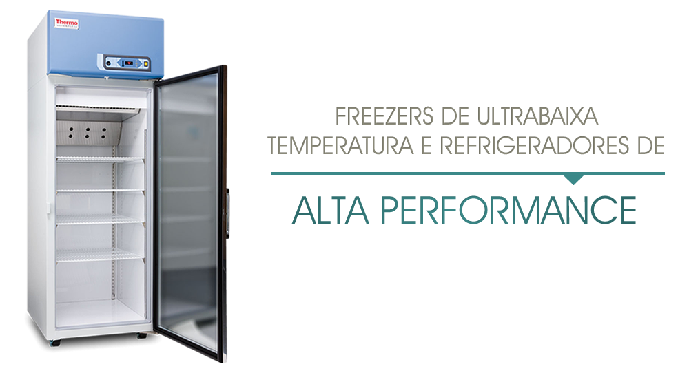 Freezers de ultrabaixa temperatura e refrigeradores de alta performance
